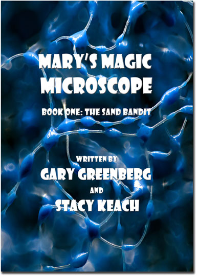 Marys-Magic-Microscope-Book-One-The-Sand-Bandit-Written-By-Gary-Greenberg-and-Stacy-Keach